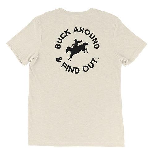 Buck Around & Find Out T