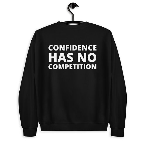 Confidence Has No Competition Unisex Crewneck