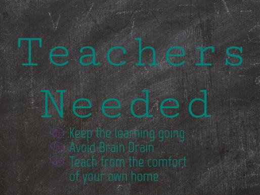 TEACHERS, WE NEED YOU!