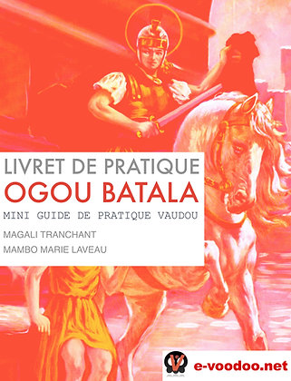 Livret de Pratique Vaudou Ogou Batala