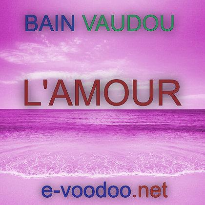 Bain Vaudou l'amour sur mesure