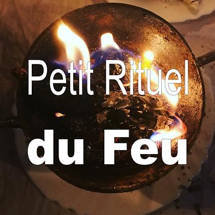PETIT RITUEL DU FEU
