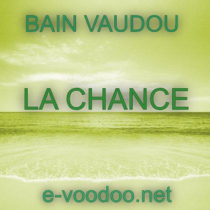 Bain Vaudou La Chance sur mesure