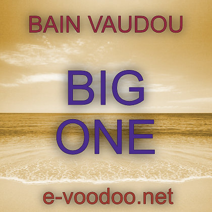 Bain Vaudou Big One sur mesure