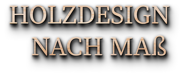 Text_Holzdesign_nach_Maß2.png