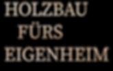 Holzbau_fürs_Eigenheim.png