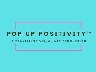 Now On Tour - Pop Up Positivity™ | A Travelling Visual Art Production