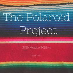 The Polaroid Project Mexico
