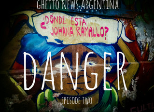 Danger | Ghetto News Argentina | Episode Two