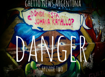 Danger | Ghetto News Argentina | Episode Two