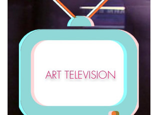 Open Call - Be Featured on ART TELEVISION