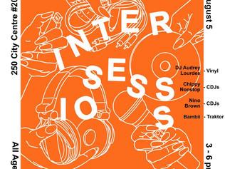 Inclusive DJ Workshops / Intersessions: Ottawa Edition / August 5th