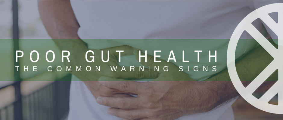 Common Warning Signs of Poor Gut Health
