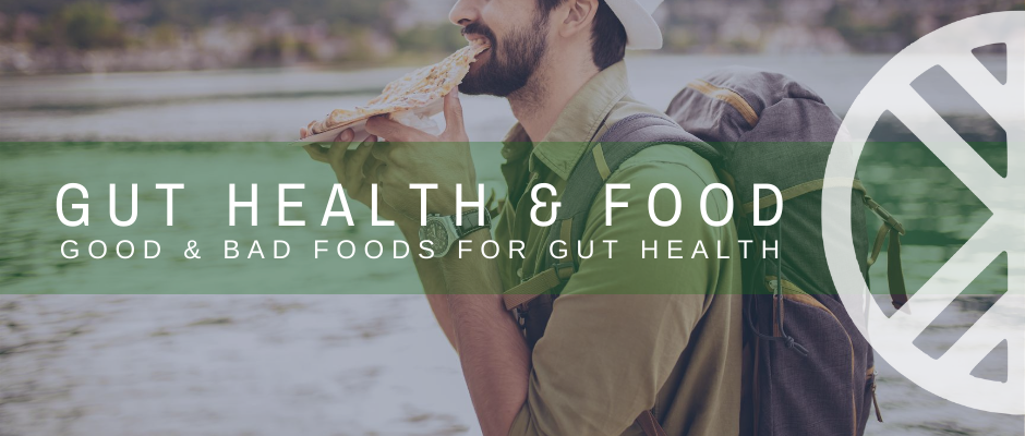 Foods that Support Gut Health & Foods that don't