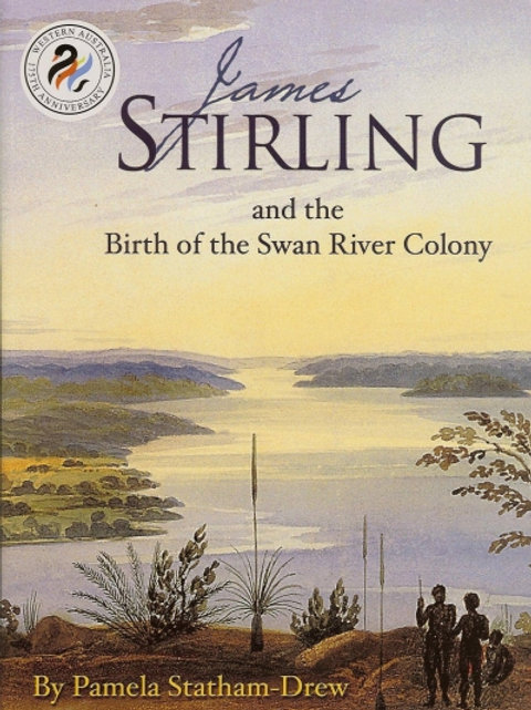 James Stirling and the Birth of the Swan River Colony