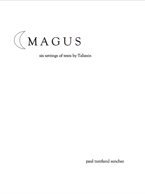 Magus: six settings of texts by Taliesin (printed score)