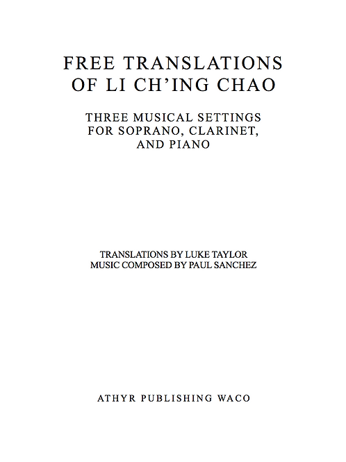 Free Translations of Li Ch'ing-Chao: Three Musical Settings (PDF)
