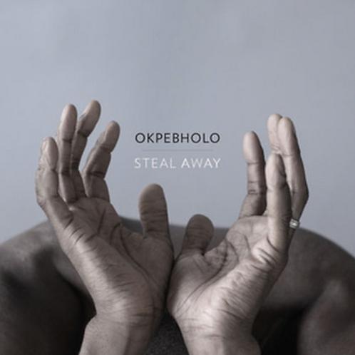 Okpebholo: Steal Away