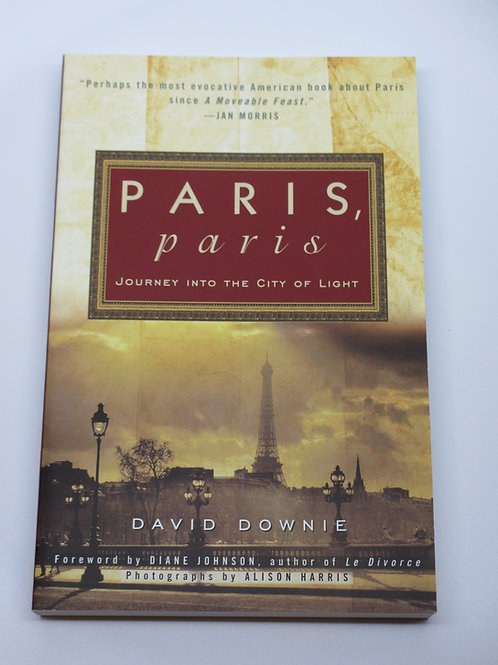 Paris, Paris. Journey into the City of Light