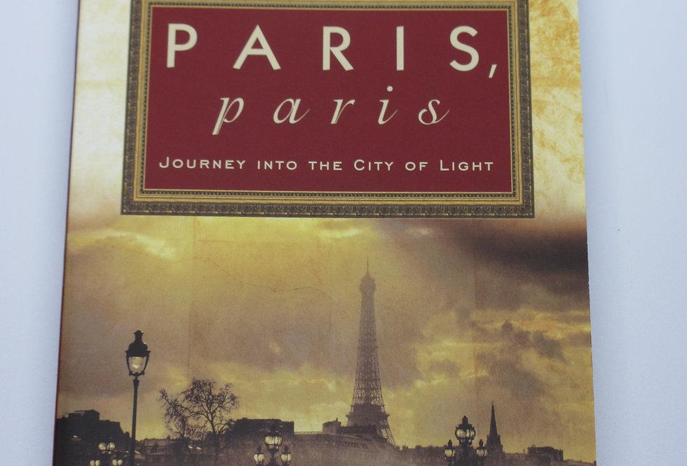 Paris, Paris. Journey into the City of Light