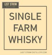 Last Straw's Single Farm Whisky Program!