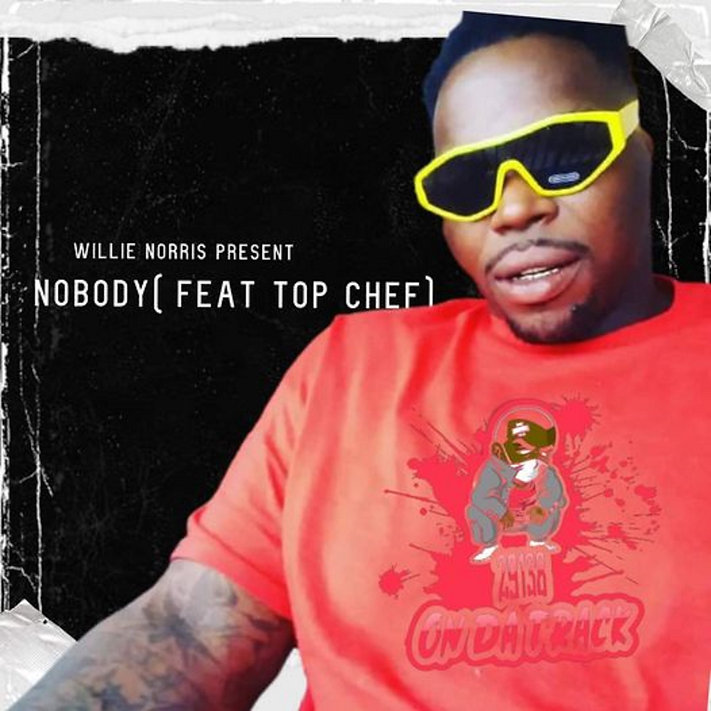 Nobody Willie Norris Ft. Tod Chef.jpg