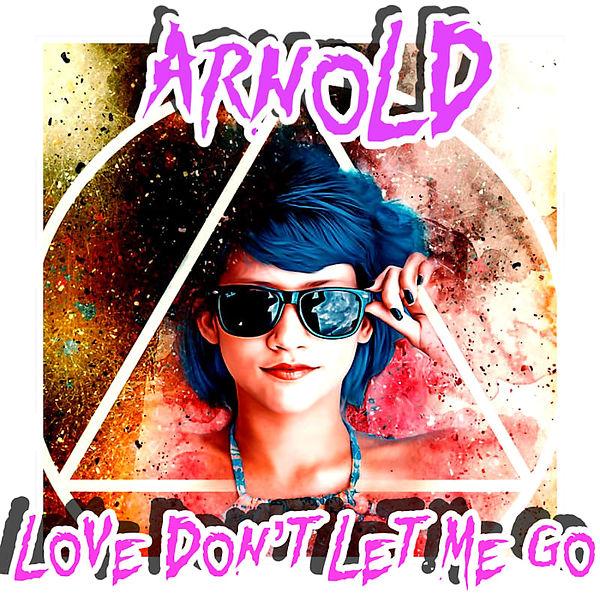 Cover_ARNOLD - Love D'ont Let  Me Go (1)