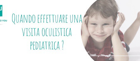 Quando effettuare una visita oculistica pediatrica?