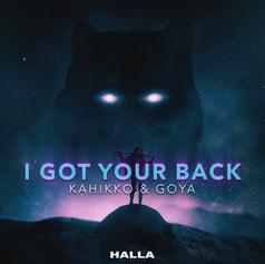 Kahikko & Goya - I Got Your Back