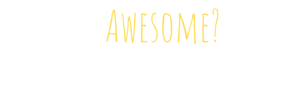 Are you Awesome_ (2).png