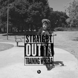 StraightOuttatrainingwheels