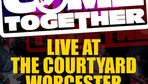 The Courtyard, Worcester - Friday 28th May 2021