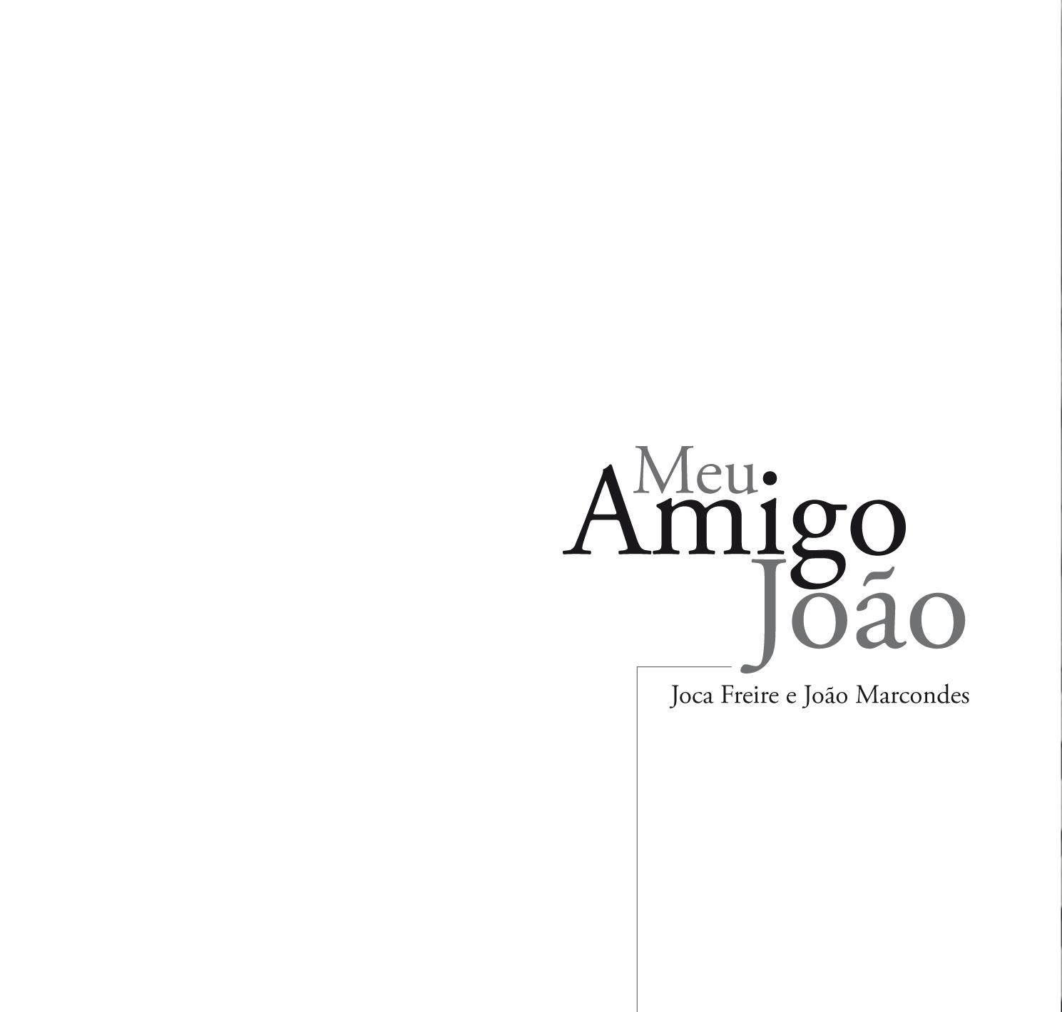 Meu amigo João - 2013