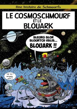 Le Cosmoschmourf et le bleuarg
