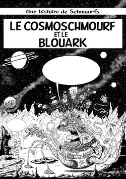 Le Cosmoschmourf et le Blouark