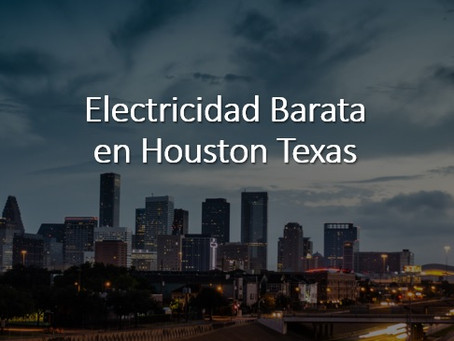 Electricidad Barata en Houston Texas