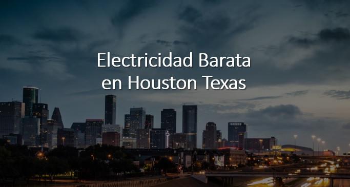 Electricidad Barata en Houston Texas