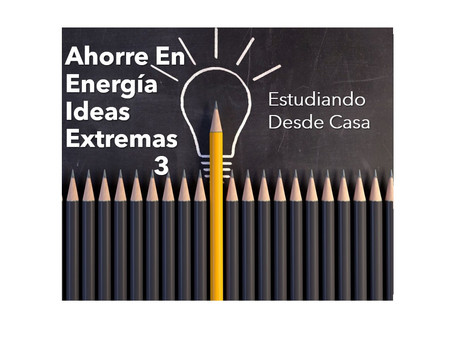 Ahorre En Energía Ideas Extremas 3 – Regreso a clases