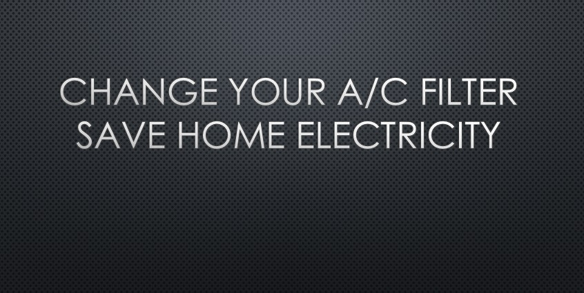 Banner with text: Save More Home Electricity Changing Air Conditioning Filter