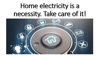Take care of your home electricity