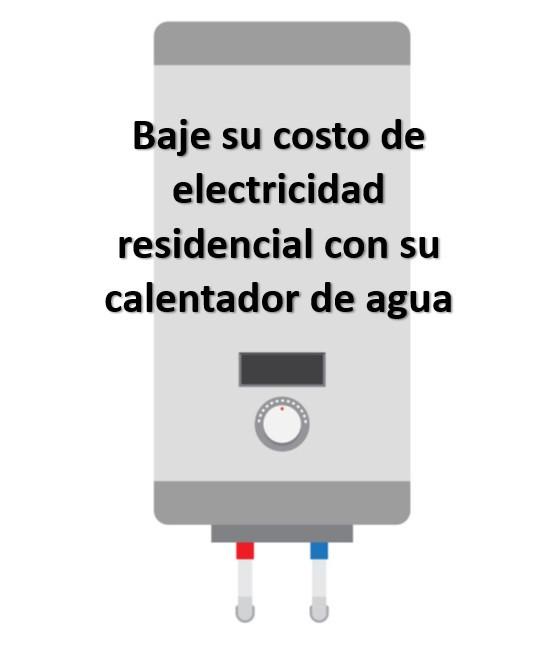 Baje su costo de electricidad residencial con su calentador de agua.