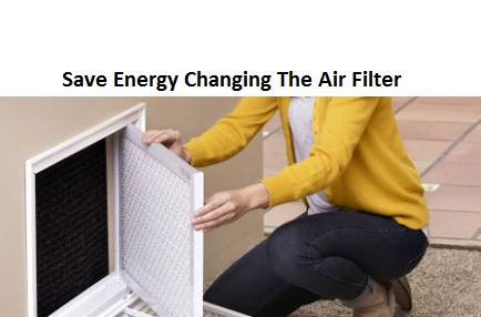 Save electricity by changing your air filter