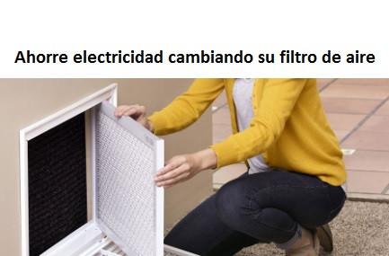 Ahorre electricidad cambiando su filtro de aire.