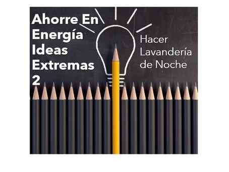 Ahorre En Energía Ideas Extremas 2