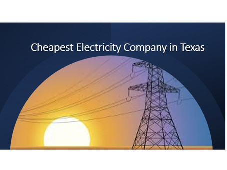 Cheapest Electricity Company in Texas