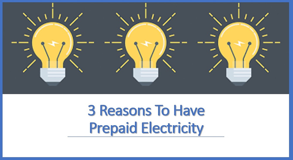 3 Reasons To Have Prepaid Electricity