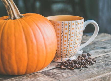 Pumpkin Spice Time?- Ten ways to usher in the Season
