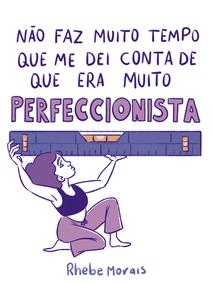 quadrinho_perfeccionismo_rhebe_morais_01