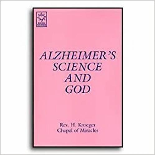Alzheimer's Science and God  Rev. H. Kroeger