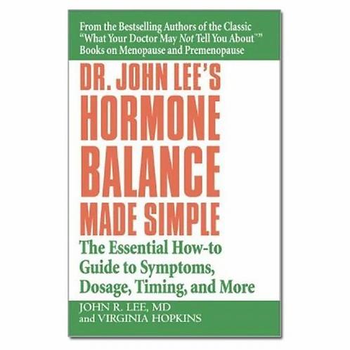Dr. John Lee's Hormone Balance Made Simple  John R. Lee MD and Virginia Hopkins